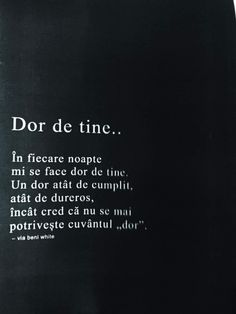 ...IN FIECARE ZI! SI NOAPTE!.....DOR DE TINE!!...MI SE FACE!!....TE IUBESC!! Sad Love Quotes, Cute Quotes, Let Me Down, Perfect Love, Motivational Words, What Is Love, Love And Marriage, Wallpaper Quotes, Love Life