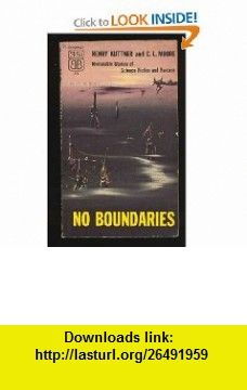 No Boundaries Henry, and Moore, C L Kuttner, Richard Powers ,   ,  , ASIN: B002AZICJO , tutorials , pdf , ebook , torrent , downloads , rapidshare , filesonic , hotfile , megaupload , fileserve