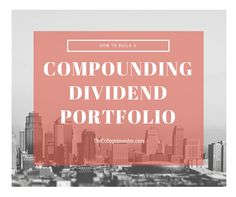 Creating a compounding dividend investment portfolio can create a lifetime of income and by reinvesting your dividends, you'll boost your returns over time.