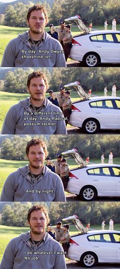 "But try to keep it at night: | 26 Reasons You Should Wish Your Best Friend Was Andy Dwyer From ""Parks And Recreation"""