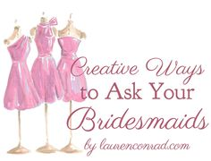 Carrie Beth Taylor illustration for Lauren Conrad : Wedding Bells: 5 Creative Ways to Ask Your Bridesmaids Bridesmaids And Groomsmen, Be My Bridesmaid, Wedding Bridesmaids, Wedding Tips, Bridesmaid Gifts, Wedding Engagement, Our Wedding, Dream Wedding, Bridesmaid Luncheon