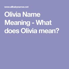 Olivia Name Meaning - What does Olivia mean?