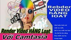 Render Video hàng Loạt Với Camtasia 8 - Online School