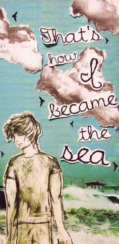 When the sky fell in/ When the hurricanes came for me/ I could finally crash again/ And that's how I became the sea/ XD #howIbecamethesea #OwlCity
