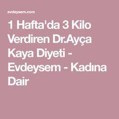 1 Hafta'da 3 Kilo Verdiren Dr.Ayça Kaya Diyeti - Evdeysem - Kadına Dair