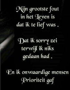lesje (s) geleerd. Sef Quotes, Hiding Quotes, Motivational Quotes, Inspirational Quotes, Dutch Quotes, Words Of Wisdom Quotes, One Liner, Truth Hurts, Verse