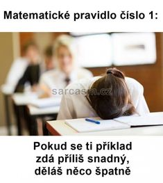 Matematické pravidlo | Loupak.cz School Goals, School S, Desi Jokes, Funny Moments, Mathematics, Sarcasm, Funny Jokes, Haha, Comedy