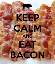 (611) KEEP CALM AND EAT BACON - KEEP CALM AND CARRY ON Image Generator (scheduled via http://www.tailwindapp.com?utm_source=pinterest&utm_medium=twpin&utm_content=post11446006&utm_campaign=scheduler_attribution)