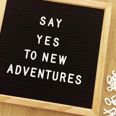 """25 x 25 cm letter board with black felt """"Say yes to new adventures"""" £40 including full letter set. Free UK postage."""