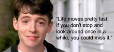 "COPY THIS: According to Ferris Bueller,""______."" ADD your thoughts, and WRITE for 12 minutes.  **Standards: W2, W9, L2 (developing topics using quotations, establishing a formal style, drawing evidence from text to support analysis, punctuating direct quotes)  Lesson source: http://pinterest.com/elaseminars/ (Poster link provided below)"