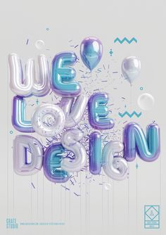 We Love Design by Peter Tarka. Using balloons to string together a unique typographic experience. Creative Typography, Typography Letters, Typography Poster, Graphic Design Typography, Japanese Typography, Design 3d, Type Design, Balloon Quotes, Inspiration Typographie
