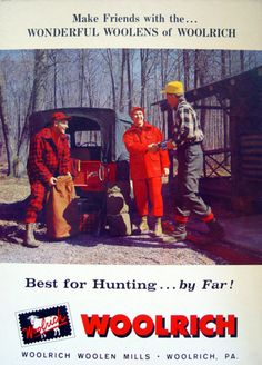 The Wonderful Woolens of Woolrich #vintagead #huntingseason #hunters #wool