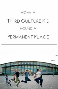 How a TCK Found a Permanent Place