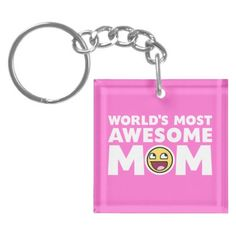 Worlds Most Awesome Mom Key Chains