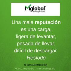 Una mala reputación es una carga, ligera de levantar, pesada de llevar, difícil de descargar. Hesíodo #FrasesDeMarketing #MarketingRazonable #MarketingQuotes