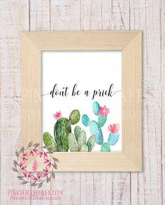 Don't Be A Prick Cactus Succulent Funny Southwestern Boho Decor Wall Art Printable Print