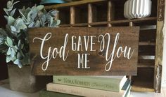 Hey, I found this really awesome Etsy listing at https://www.etsy.com/listing/257244686/god-gave-me-you-wood-sign-rustic-wooden