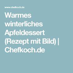 Warmes winterliches Apfeldessert (Rezept mit Bild) | Chefkoch.de