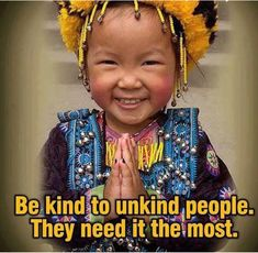 No need to be v or get mad at those who are unkind; they need kindness most it seems, plus is a waste of energy to use negativity Precious Children, Beautiful Children, Beautiful Smile, Beautiful People, Raw For Beauty, We Are The World, Beauty Photos, Smile Face, Cute Kids