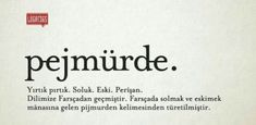 Pejmürde Crazy People, Good People, Meaningful Words, New Words, Mood Boards, Karma, Vocabulary, Quotations, Literature