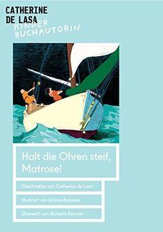 Halt die Ohren steif, Matrose! (German Edition) de Catherine de Lasa et autres, http://www.amazon.fr/dp/B00W63ABFS/ref=cm_sw_r_pi_dp_f5QMvb12T63ZX