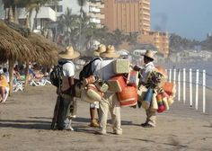 Mazatlan, Mexico- You will see this on the beach all day.