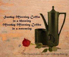 Sunday Morning Coffee is a blessing Monday Morning Coffee is a necessity  #coffee #humor