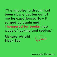 Native son quotes by richard wright this book absolutely kills me the impulse to dream had been slowly beaten out of me by experience now it surged up again and i hungered for books new ways of looking and seeing fandeluxe Choice Image