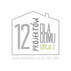 "Welcome to ""12 Projects for Home"" 2nd edition! Feel free to join us: asia-majstruje.blogspot.com"