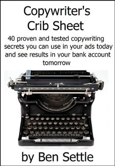 Amazon.com: Copywriter's Crib Sheet - 40 Proven and Tested Copywriting Secrets You can use in Your Ads Today and See Results in Your Bank Account Tomorrow eBook: Ben Settle: Kindle Store