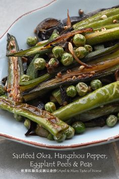 Sautéed Okra, Hangzhou Pepper, Eggplant Peels & Peas | Slime free. Rich mixed flavors, scents and textures, skinny & vegan. #Chinese_recipe  #healthy