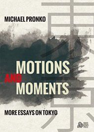 Motions And Moments: More Essays On Tokyo by Michael Pronko ebook deal