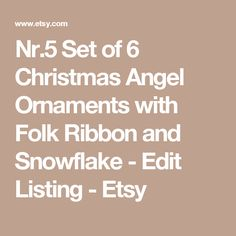 Nr.5 Set of 6 Christmas Angel Ornaments with Folk Ribbon and Snowflake - Edit Listing - Etsy