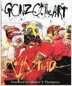Ralph Steadman...This right here is bang on what my dream is , to illustrate crazy,kick-ass books with stunning art like this .