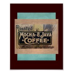 Shop vintage coffee mocha java label poster created by annpowellart. Personalize it with photos & text or purchase as is! Coffee Labels, Make Your Own Poster, Poster Prints, Art Prints, Vintage Coffee, Modern Artwork, Tool Design, Java, Mocha