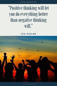 Positive thinking will let you do everything better than negative thinking will. Better Life Quotes, Think Positive Quotes, Negative Thinking, Zig Ziglar, Everything Is Awesome, Positivity, Let It Be, Negative Thoughts, Positive Quotes