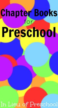 Chapter Books for Preschool - In Lieu of Preschool