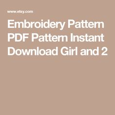 Embroidery Pattern PDF Pattern Instant Download  Girl and 2
