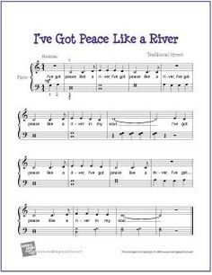 I've Got Peace Like a River (Bible Song) | Free Sheet Music for Easy Piano - http://www.makingmusicfun.net/htm/f_printit_free_printable_sheet_music/peace-like-a-river-piano.htm
