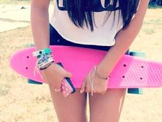 Own and be able to ride a penny board. <3