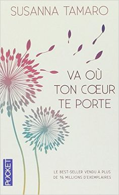 Amazon.fr - Va où ton coeur te porte - Susanna TAMARO, Marguerite POZZOLI - Livres 100 Books To Read, My Books, Self Development Books, Miracle Morning, Happy Minds, Summer Books, Positive Attitude, Romance Books, Love Book