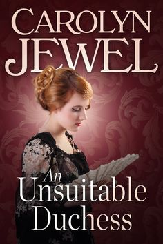 """Read """"An Unsuitable Duchess A Regency Romance Novella"""" by Carolyn Jewel available from Rakuten Kobo. The duke of Stoke Teversault has well earned his reputation for bloodless calculation. Indeed, recently widowed Georgina. Online Match, Opposites Attract, Forever Grateful, Historical Romance, Book Authors, Romance Books, That Way, Duke, Love Her"""