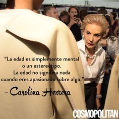 10 'Fashion Quotes' de Carolina Herrera que te inspirarán Carolina Herrera, Words Quotes, Me Quotes, Great Quotes, Inspirational Quotes, Just Keep Walking, Quotes About Everything, Spanish Quotes, Classy Women