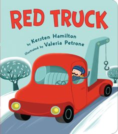 Red Truck by Kersten Hamilton and illustrated by Valeria Petrone. Ms. Katie read this book on 6/4/16.