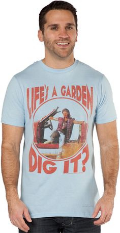Dig It Joe Dirt Shirt