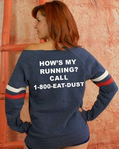 How's My Running? Call 1-800 EAT-DUST Womans Sweatshirt-  Navy Blue Sexy Off Shoulder Sporty Fitness Warm Sweater on Etsy, $37.50