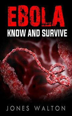 Ebola: Should We Be AFRAID? What You Need to Know To Survive The Deadly Ebola Outbreak.Quick and Easy to read handbook about the deadly Ebola virus.