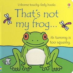 That's Not My Frog... (Usborne Touchy-Feely Books) by Fiona Watt http://www.amazon.com/dp/0794525059/ref=cm_sw_r_pi_dp_8ra2tb1N7Y4C8GHS