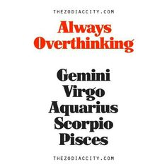 Zodiac Overthinking