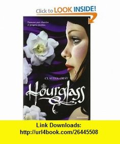 Hourglass (9788804605652) Claudia Gray , ISBN-10: 8804605650  , ISBN-13: 978-8804605652 ,  , tutorials , pdf , ebook , torrent , downloads , rapidshare , filesonic , hotfile , megaupload , fileserve